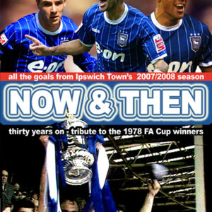 Ipswich Town Now & Then DVD