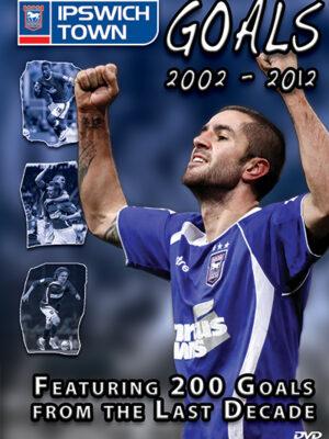 Ipswich Town Goals 2002-2012 DVD