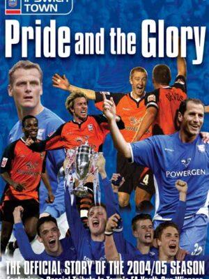 Ipswich Town Pride & Glory DVD 2004/2005